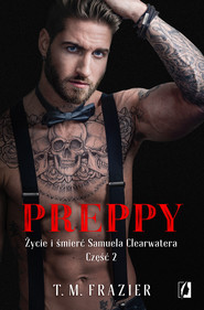 okładka Preppy: Życie i śmierć Samuela Clearwatera, Część 2. King. Tom 6, Ebook | T. M.  Frazier