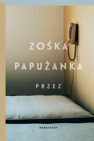 okładka Przez, Ebook | Zośka Papużanka