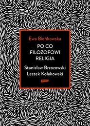 okładka Po co filozofowi religia. Stanisław Brzozowski, Leszek Kołakowski, Książka | Ewa Bieńkowska