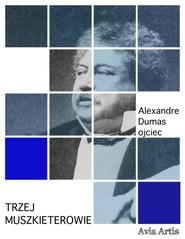 okładka Trzej muszkieterowie, Ebook | Aleksander Dumas (Ojciec)