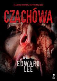 okładka Czachówa, Ebook | Edward Lee