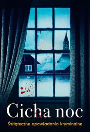 okładka Cicha noc. Świąteczne opowiadania kryminalne, Ebook  