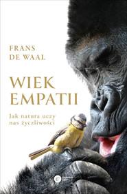 okładka Wiek empatii. Jak natura uczy nas życzliwości, Ebook | Frans de Waal