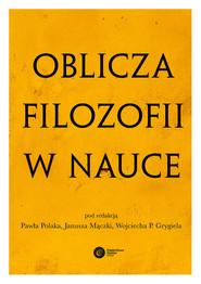 okładka Oblicza filozofii w nauce. Księga pamiątkowa z okazji 80. urodzin Michała Hellera, Ebook   autor zbiorowy