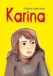 okładka Nastoletnie problemy. Karina, Ebook | Elżbieta Jodko-Kula