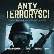 okładka Antyterroryści, Audiobook | Mateusz Baczyński, Janusz Schwertner
