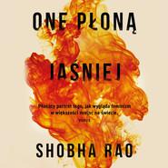 okładka One płoną jaśniej, Audiobook | Rao Shobha