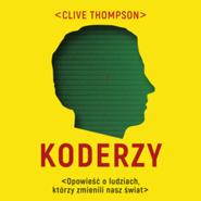okładka Koderzy. Opowieść o ludziach, którzy zmienili nasz świat, Audiobook | Clive Thompson