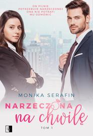okładka Narzeczona na chwilę, Ebook | Monika  Serafin