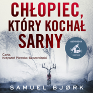 okładka Chłopiec, który kochał sarny, Audiobook | Samuel Bjørk