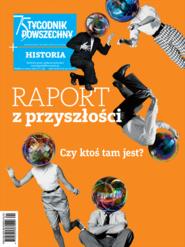 okładka Tygodnik Powszechny Historia Raport z przyszłości, Ebook | Opracowanie zbiorowe