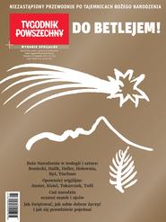 okładka Tygodnik Powszechny Do Betlejem!, Ebook | Opracowanie zbiorowe