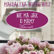okładka Nie ma jak u mamy, Audiobook | Magdalena Witkiewicz