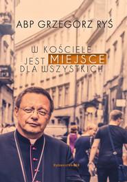 okładka W Kościele jest miejsce dla wszystkich, Ebook | Grzegorz Ryś
