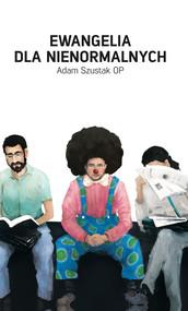 okładka Ewangelia dla nienormalnych, Ebook | Adam Szustak OP