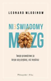okładka Nieświadomy mózg, Ebook | Leonard Mlodinow