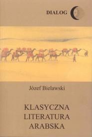 okładka Klasyczna literatura arabska, Ebook   Bielawski Józef