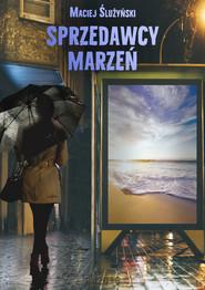 okładka Sprzedawcy marzeń, Ebook | Maciej Ślużyński