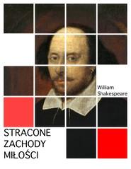 okładka Stracone zachody miłości, Ebook | William Shakespeare