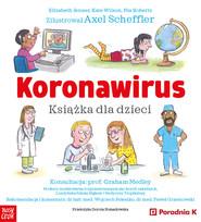 okładka Koronawirus. Książka dla dzieci, Ebook | Elizabeth Jenner, Kate Wilson, Nia Roberts