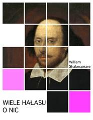 okładka Wiele hałasu o nic, Ebook | William Shakespeare