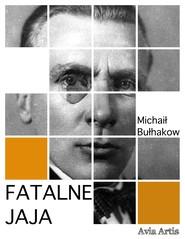 okładka Fatalne jaja, Ebook | Michaił Bułhakow