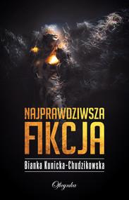 okładka Najprawdziwsza fikcja, Ebook | Kunicka-Chudzikowska Bianka