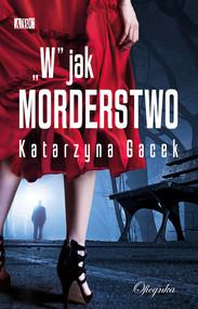 okładka W jak morderstwo, Ebook | Gacek Katarzyna