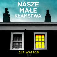 okładka Nasze małe kłamstwa, Audiobook | Sue Watson