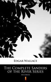 okładka The Complete Sanders of the River Series, Ebook | Edgar Wallace