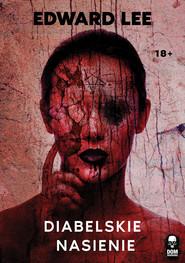okładka Diabelskie nasienie, Ebook | Edward Lee