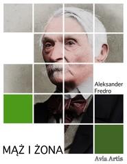 okładka Mąż i żona, Ebook | Aleksander Fredro