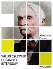 okładka Wielki człowiek do małych interesów, Ebook | Aleksander Fredro
