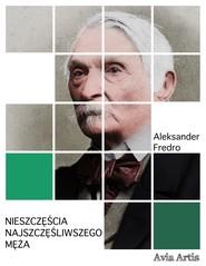 okładka Nieszczęścia najszczęśliwszego męża, Ebook | Aleksander Fredro
