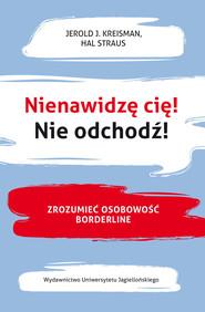 okładka Nienawidzę cię! Nie odchodź!, Ebook   Jerold J. Kreisman, Hal Straus
