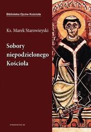 okładka Sobory niepodzielonego Kościoła, Ebook | Marek Starowieyski