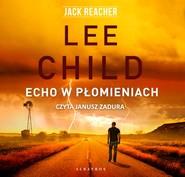 okładka Echo w płomieniach, Audiobook | Lee Child