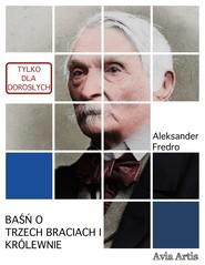 okładka Baśń o trzech braciach i królewnie, Ebook | Aleksander Fredro