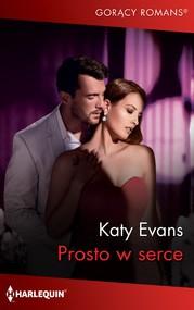 okładka Prosto w serce, Ebook | Katy Evans
