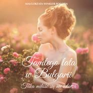 okładka Tamtego lata w Bułgarii, Audiobook | Małgorzata Pogoda-Winkler