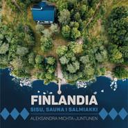 okładka Finlandia. Sisu, sauna i salmiakki, Audiobook | Aleksandra Michta-Juntunen