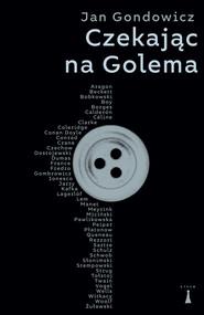 okładka Czekając na Golema, Ebook | Jan Gondowicz