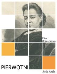 okładka Pierwotni, Ebook | Eliza Orzeszkowa