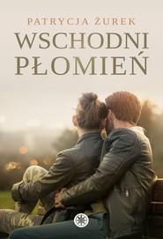 okładka Wschodni płomień, Ebook | Patrycja Żurek