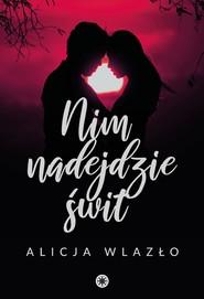 okładka Nim nadejdzie świt, Ebook | Alicja Wlazło