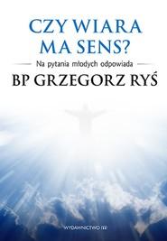okładka Czy wiara ma sens?, Ebook | Grzegorz Ryś