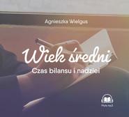 okładka Wiek średni, Audiobook | Agnieszka Wielgus
