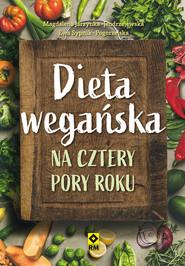 okładka Dieta wegańska na cztery pory roku, Ebook   Magdalena Jarzynka-Jendrzejewska, Ewa Sypnik-Pogorzelska