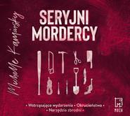 okładka Seryjni mordercy, Audiobook | Michelle Kaminsky