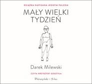 okładka Mały wielki tydzień, Audiobook | Darek Milewski
